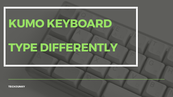 Kumo keyboard type differently